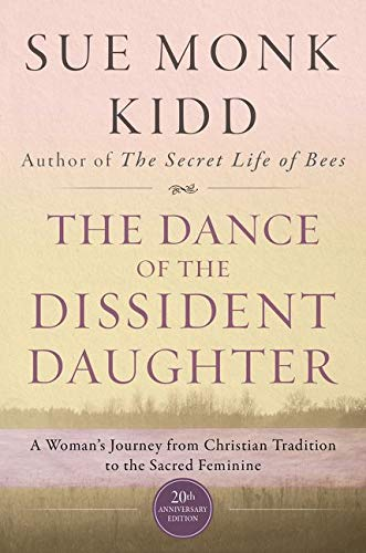 9780062573025: The Dance of the Dissident Daughter: A Woman's Journey from Christian Tradition to the Sacred Feminine