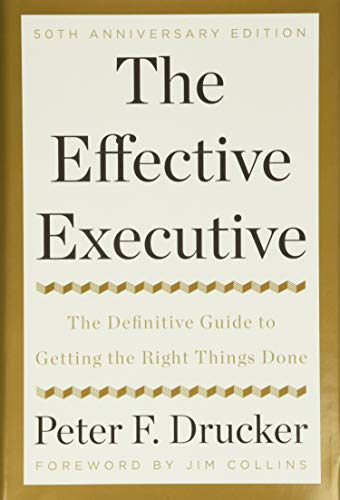 9780062574343: The Effective Executive: The Definitive Guide to Getting the Right Things Done