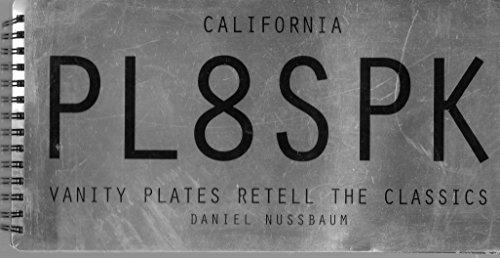 Pl8SPK: California Vanity Plates Retell the Classics: Nussbaum, Daniel