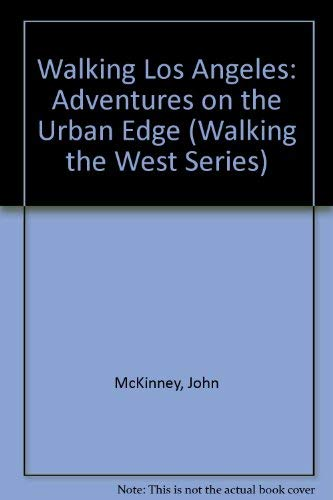 9780062585103: Walking Los Angeles: Adventures on the Urban Edge (Walking the West Series)