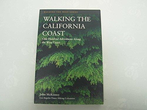 9780062585134: Walking the California Coast: One Hundred Adventures Along the California Coast (Walking the West)