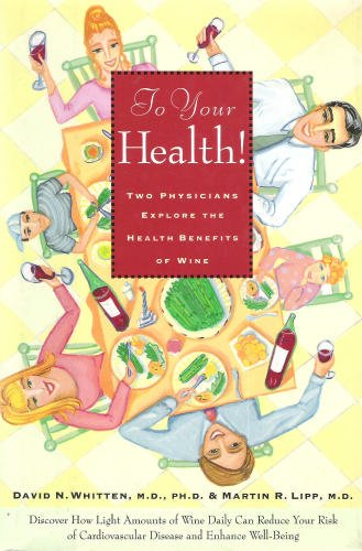 9780062585141: To Your Health! Two Physicians Explore the Health Benefits of Wine