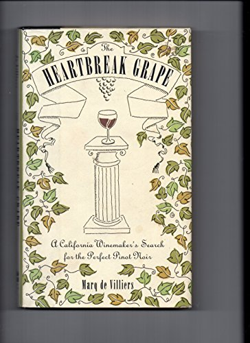 9780062585233: The Heartbreak Grape: A California Winemaker's Search for the Perfect Pinot Noir