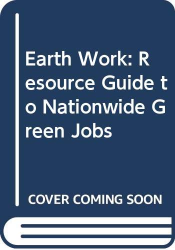9780062585318: Earth Work: Resource Guide to Nationwide Green Jobs