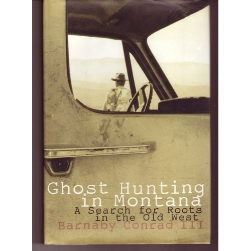 9780062585516: Ghost Hunting in Montana: A Search for Roots in the Old West