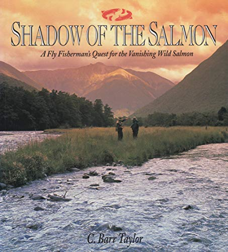 9780062585585: Shadow of the Salmon: Fly Fisherman's Quest for the Vanishing Wild Salmon (A Tehabi book)
