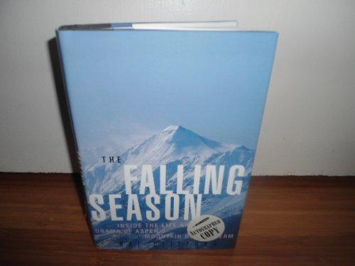 9780062585653: The Falling Season: Inside the Life and Death Drama of Aspen's High Mountain Rescue Team
