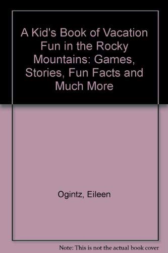 9780062585790: A Kid's Book of Vacation Fun in the Rocky Mountains: Games, Stories, Fun Facts and Much More