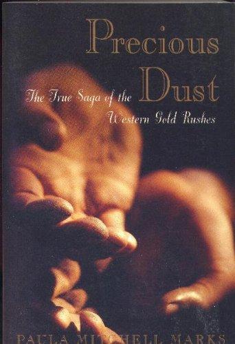 9780062585882: Precious Dust: The Saga of the Western Gold Rush