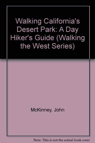 9780062586377: Walking California's Desert Parks: A Day Hiker's Guide (Walking the West Series)