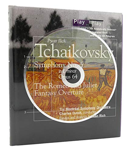 9780062635440: Pyotr Ilich Tchaikovsky: Play by Play/Symphony, No 5 in E Minor, Opus 64 : The Romeo and Juliet Fantasy Overture