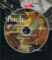 Johann Sebastian Bach: Play by Play/Cantata, No 147 Jesu, Joy of Man's Desiring : Cantata, No 80, a Mighty Fortress Is Our God (0062635476) by Alan Rich