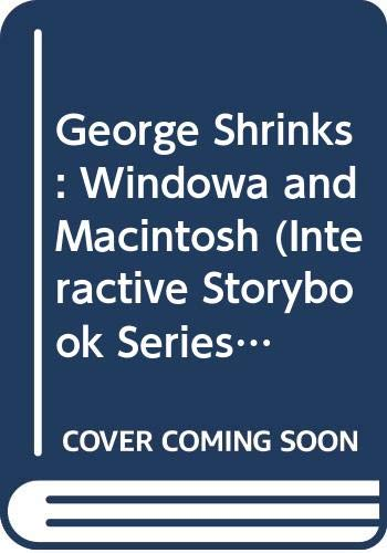 9780062640055: George Shrinks: Windowa and Macintosh (Interactive Storybook Series)