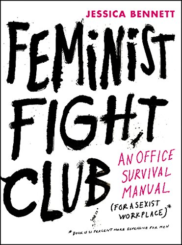 9780062642363: Feminist Fight Club: An Office Survival Manual for a Sexist Workplace