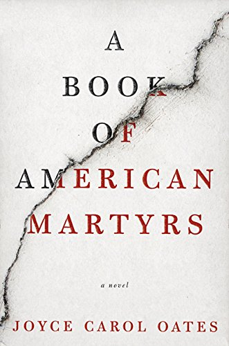 A BOOK OF AMERICAN MARTYRS: A Novel: Joyce Carol Oates