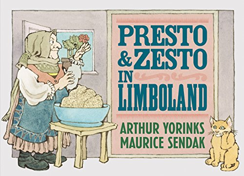 Presto and Zesto in Limboland: Sendak, Maurice,Yorinks, Arthur