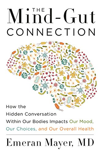 9780062651624: The Mind-Gut Connection: How the Hidden Conversation Within Our Bodies Impacts Our Mood, Our Choices, and Our Overall Health
