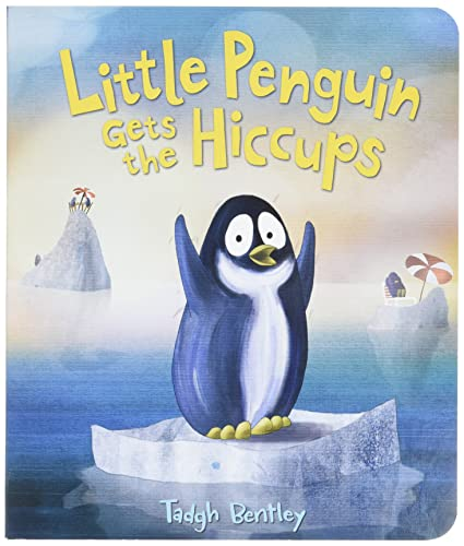 Little Penguin Gets the Hiccups Board Book: Tadgh Bentley