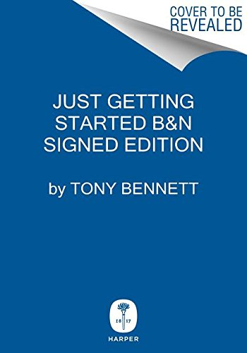 Just Getting Started (Publisher Signed Edition): Tony Bennett