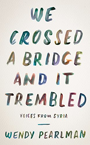 We Crossed a Bridge and It Trembled: Voices From S