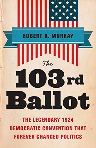 9780062656339: The 103rd Ballot: Democrats and the Disaster in Madison Square Garden