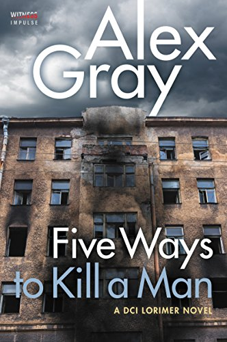 9780062659194: Five Ways to Kill a Man: A DCI Lorimer Novel (William Lorimer)