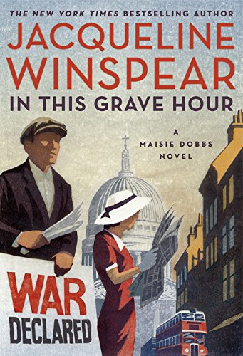 9780062660534: In This Grave Hour: A Maisie Dobbs Novel