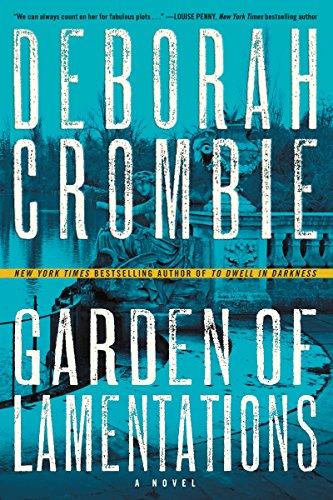 Garden of Lamentations: A Novel (Duncan Kincaid/Gemma James Novels): Deborah Crombie