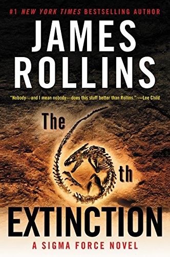 9780062666468: The 6th Extinction: A Sigma Force Novel (Sigma Force Novels)