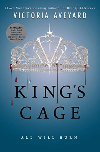 King's Cage: All Will Burn. First Edition,: Victoria Aveyard