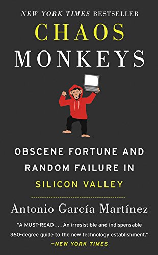 9780062669797: Chaos Monkeys Intl: Obscene Fortune and Random Failure in Silicon Valley