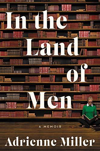 9780062682413: In the Land of Men: A Memoir