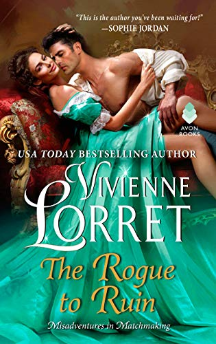 The Rogue to Ruin (Misadventures in Matchmaking): Lorret, Vivienne