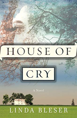 The House of Cry: Linda Bleser