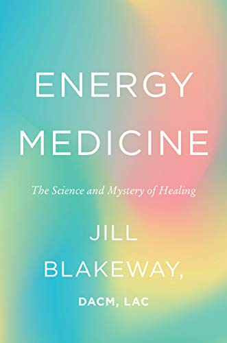 9780062691606: Energy Medicine: The Science and Mystery of Healing