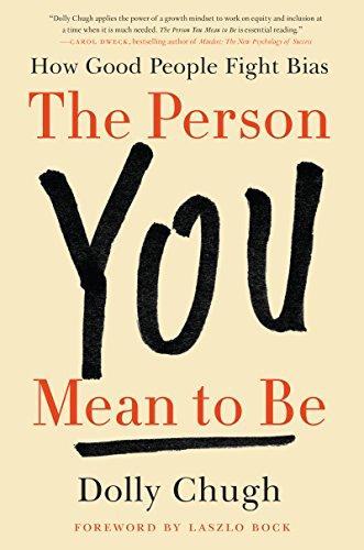 9780062692146: The Person You Mean to Be: How Good People Fight Bias