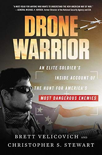 Book Cover: Drone Warrior: An Elite Soldier's Inside Account of the Hunt for America's Most Dangerous Enemies