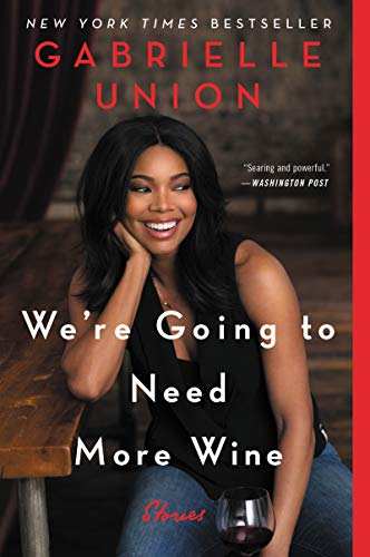 We're Going to Need More Wine: Stories: Union, Gabrielle