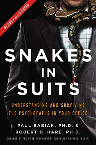 9780062697547: Snakes in Suits, Revised Edition: Understanding and Surviving the Psychopaths in Your Office