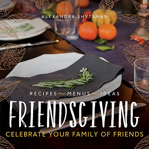 9780062698193: Friendsgiving: Celebrate Your Family of Friends
