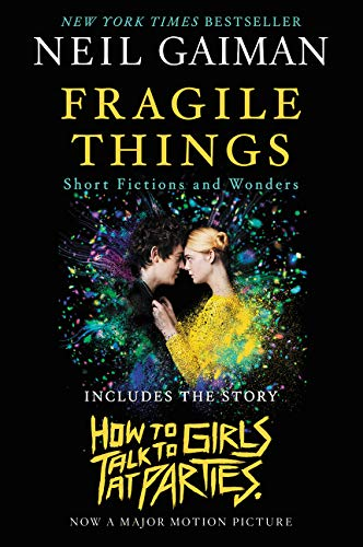 9780062699541: Fragile Things. Movie Tie-In: Short Fictions and Wonders. Coming to Theaters in 2018 as 'How to Talk to Girls at Parties'