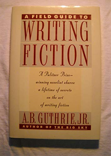 9780062700025: A Field Guide to Writing Fiction