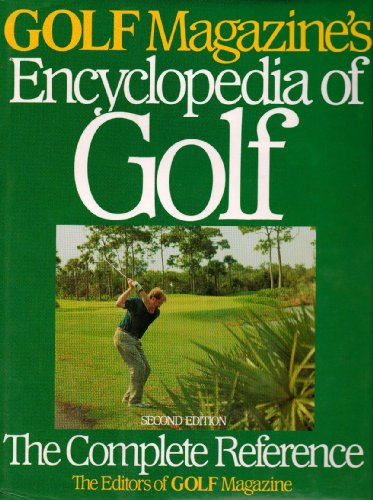 9780062700193: Golf Magazine's Encyclopedia of Golf: The Complete Reference