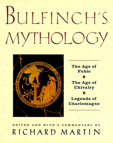 9780062700254: Bulfinch's Mythology: The Age of the Fable, The Age of Chivalry, Legends of