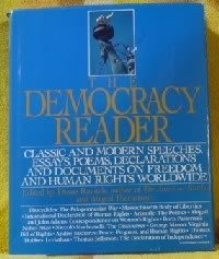 9780062700308: The Democracy reader: Classic and modern speeches, essays, poems, declarations, and documents on freedom and human rights worldwide