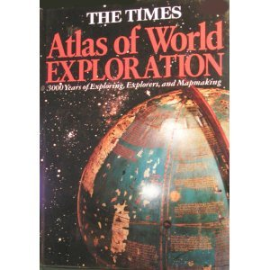 9780062700322: The Times Atlas of World Exploration: 3000 Years of Exploring, Explorers, and Mapmaking