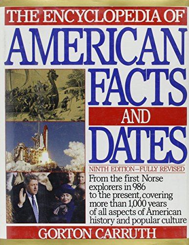 9780062700452: The Encyclopedia of American Facts & Dates: From the First Norse Explorers in 986 to the Present, Covering More Than 1000 Years of All Aspects of American History and Popular Culture