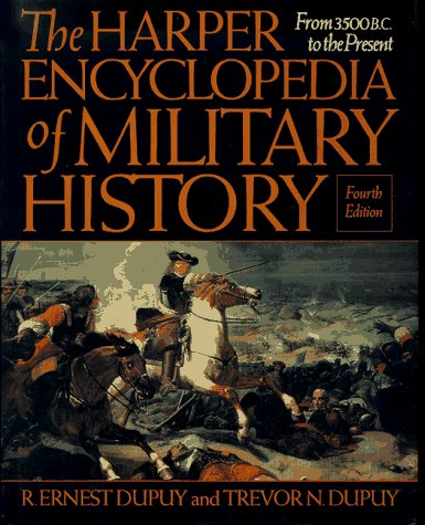 The Harper Encyclopedia of Military History: From: R. Ernest Dupuy