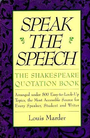 9780062700704: Speak the Speech: the Shakespeare Quotation Book: Arranged Under 500 Easy-to-look-up Topics, the Most Accessible Source for Every Speaker, Student and Writer