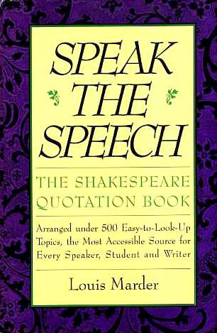 9780062700704: Speak the Speech: The Shakespeare Quotation Book
